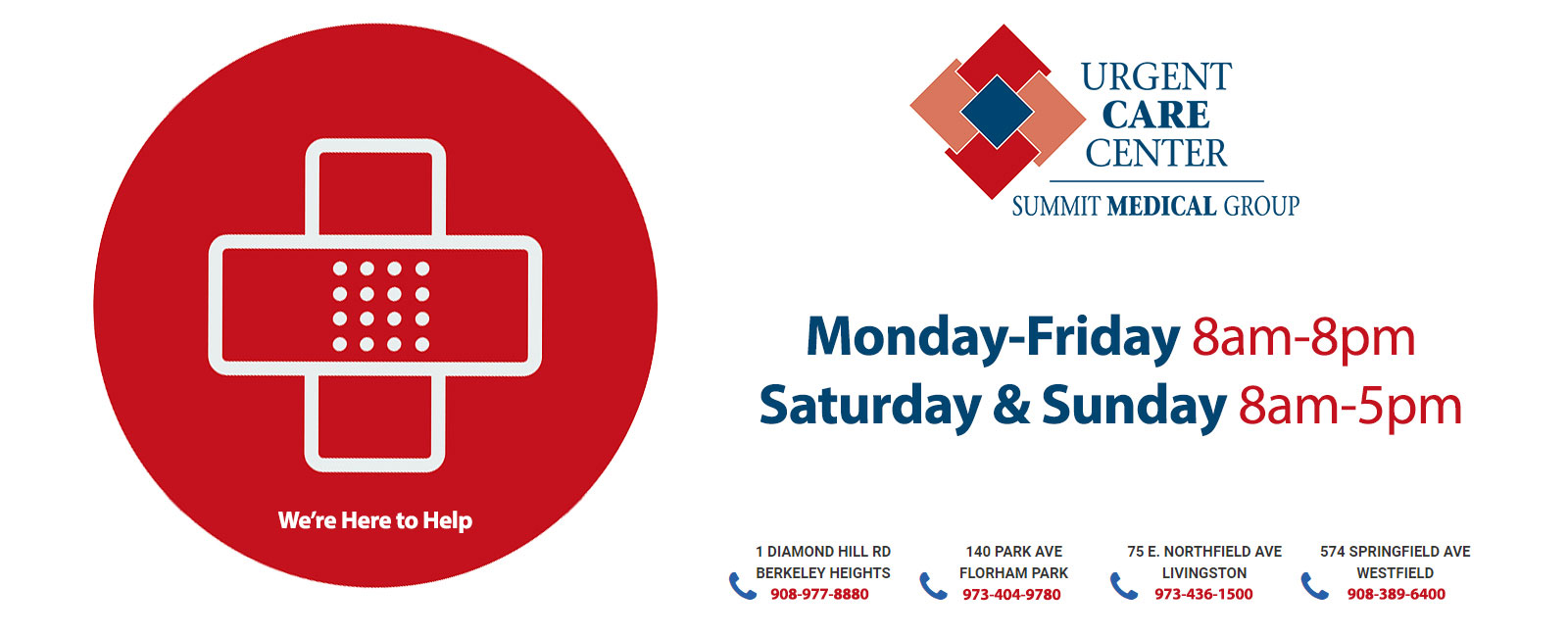 Urgent Care Center: Summit Medical Group - Mon-Fri: 8am-8pm, Sat-Sun: 8am-5pm