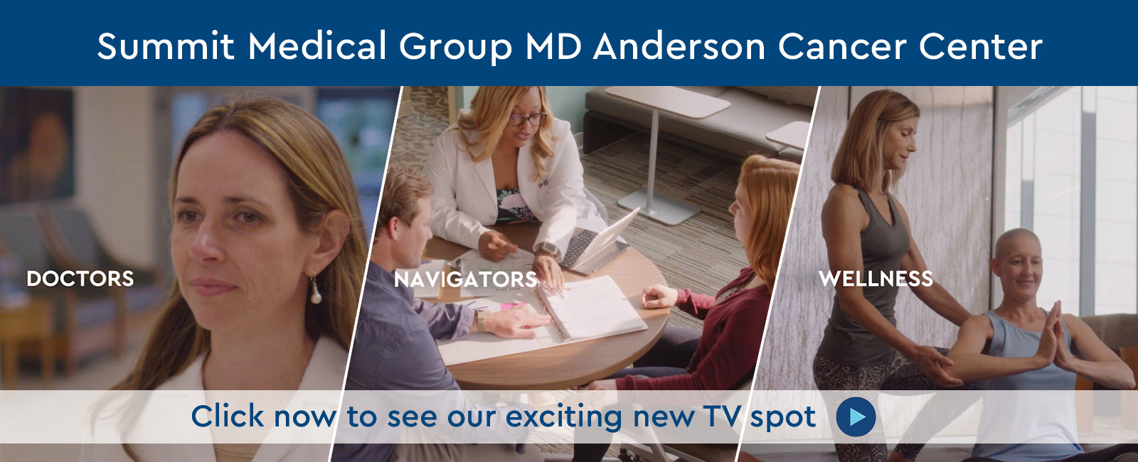 Summit Medical Group MD Anderson Medical Center: Click now to see our exciting new TV spot